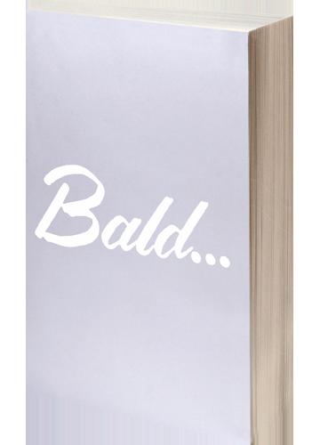 Bald ...