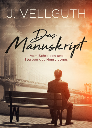 Das Manuskript - Vom Schreiben und Sterben des Henry Jones