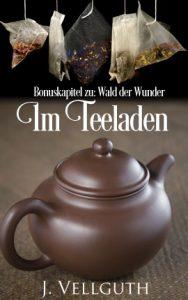 """Im Teeladen - Bonuskapitel zu """"Wald der Wunder"""""""