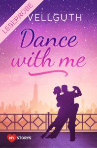 Dance with me - New York Lovestorys 2 - Leseprobe